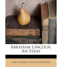 essay on abraham lincoln short essay on abraham lincoln