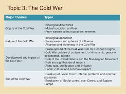 ib history internal assessment william j tolley 13 topic 3 the cold war major themes types origins