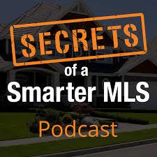 Secrets of a Smarter MLS Podcast