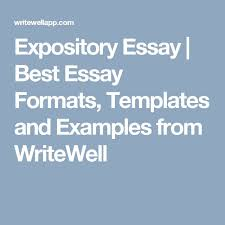 best expository essay examples ideas thesis  expository essay best essay formats templates and examples from writewell