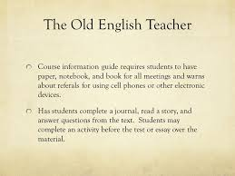 the technology fairy meets the old english teacher or how to use  the old english teacher course information guide requires students to have paper notebook and