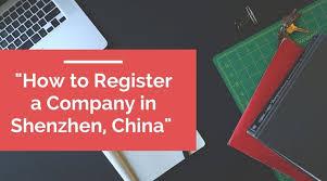 How To Register A Company How To Register A Company In Shenzhen China