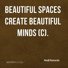 Create Beautiful Quotes Best Of Heidi Ketvertis Quotes QuoteHD
