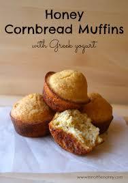 Honey Cornbread Muffins With Greek Yogurt Recipe Im Not The Nanny