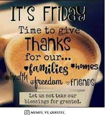 See more of coffee and quotes on facebook. Friday Blessings Take Nothing For Granted Especially Each Every Blessing You Receive Be Gr Its Friday Quotes Good Morning Friday Good Morning Happy Friday