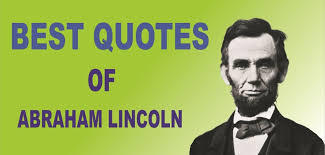 Best Lincoln Quotes Inspiration Best Quotes By Abraham Lincoln In English Daily Best Quotes