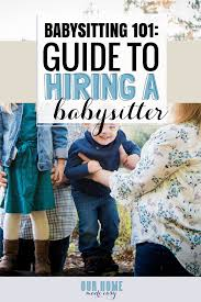 Baby Sitters Wanted Babysitter 101 What You Really Need To Know Our Home Made