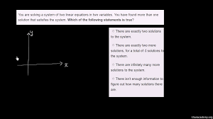 how many solutions does a system of linear equations have if there are at least two khan academy