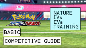 Pokemon Sword & Shield Basic Competitive Guide (Natures, IVs, EVs &  Training Explained) - YouTube