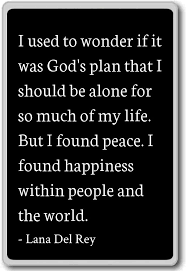 For god has a plan, and that plan is evolution. Amazon Com I Used To Wonder If It Was God S Plan That I S Lana Del Rey Quotes Fridge Magnet Black Kitchen Dining