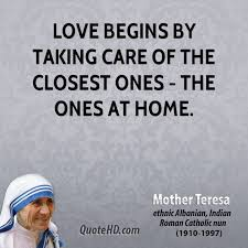 Catholic Quotes On Love Interesting Love Begins By Taking Care Of The Closest Ones The Ones At Home