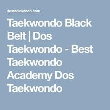 the best black belt taekwondo ideas taekwondo  taekwondo black belt dos taekwondo best taekwondo academy dos taekwondo