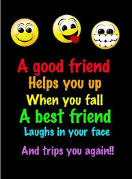 A Good Friend Helps You Up When You Fall A Best Friend Laughs In Beauteous A Good Friend Quote