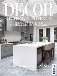 Irish Interior Designers Association Feb March Issue Decor Kitchens Interiors By Decor