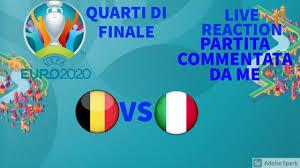Live reaction alla prima partita dei quarti di finale degli europei tra  Belgio e Italia - YouTube
