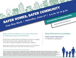 cambridge safer homes safer munity gun back day saay june 9