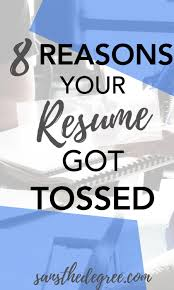 8 Reasons Your Resume Got Tossed Career Advice Advice And Success