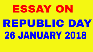 essay on republic day in english speech on republic day  essay on republic day in english speech on republic day