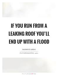 Roof Quotes Impressive If You Run From A Leaking Roof Youll End Up With A Flood Quote