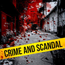 Crime and Scandal