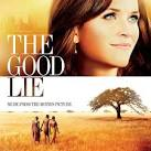 The Good Lie [Music from the Motion Picture]