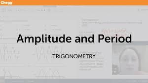 amplitude and period trigonometry chegg tutors amplitude and period trigonometry chegg tutors