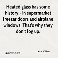 heated glass has some history in supermarket freezer doors and airplane windows that s why