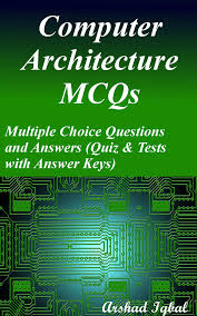 Design And Analysis Of Algorithms Mcq With Answers Computer Architecture Mcqs Multiple Choice Questions And Answers Quiz Tests With Answer Keys Ebook By Arshad Iqbal Rakuten Kobo