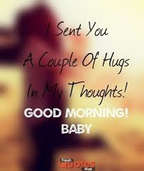 Good Morning Baby Quotes Best of Hugs Good Morning Baby Morning Pinterest Hug Babies And