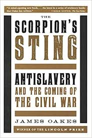 The <b>Scorpion's Sting</b>: Antislavery and the Coming of the Civil War ...