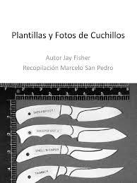 Hola, aquí os dejo un tutorial sobre cómo grabar cuchillos con plantillas de vinilo. Plantillas 400 Y Fotos Jay Fisher Pdf