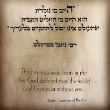 Jewish Quotes Simple The Day You Were Born Is The Day GD Decided The World Could Not