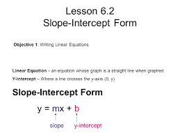 1 lesson 6 2 slope intercept form objective 1 writing linear equations
