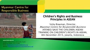 children s rights and business principles in asean  mcrb org mm 15 shan yeiktha street sanchaung yangon