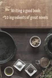 writing a good book ingredients now novel