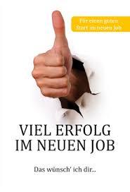 Viel Erfolg Im Neuen Job Viel Glück Im Neuen Beruf Buch Sprüche