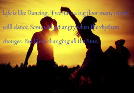 Life Is Like Dancing Life Quote Quotespictures Enchanting Quotes Life Dancing