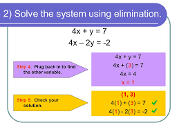 2 solve the system using elimination step 4 plug back in to find