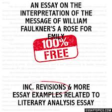 essay on the interpretation of the message of william faulkner s a  an essay on the interpretation of the message of william faulkner s a rose for emily