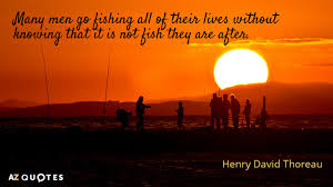 Thoreau Quotes Delectable Henry David Thoreau Quote Many Men Go Fishing All Of Their Lives
