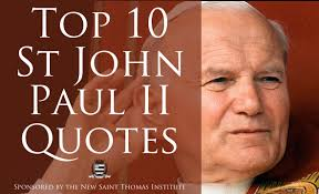Pope John Paul Ii Quotes Fascinating Musings Of A Pertinacious Papist Top 48 Quotations From St John