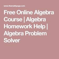 best math homework solver ideas algebra  all the algebra help you need right here and it sl