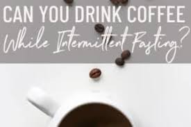 The trick to enjoying your morning (or midday, or afternoon, (depending on how long you are fasting, ha!) cup of coffee while still remaining in a fasted state is finding just the right creamer that does the job. Can You Drink Coffee While Intermittent Fasting Abbey S Kitchen