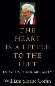 the heart is a little to the left essays on public morality the heart is a little to the left essays on public morality william sloane coffin 9781611680249 com books