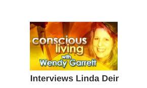 Conscious Living – Wendy Garrett 2014/4/22. GUIDED explains Linda Deir