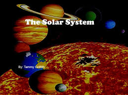 The Solar System By: Tammy Griffith. So What About It? BIG QUESTION: MOST  importantly, What IS the Solar System? *Does anyone know where the Solar  System. - ppt download