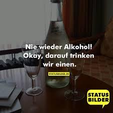 Nie Wieder Alkohol Okay Darauf Trinken Wir Einen Partysprüche