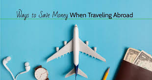 save money when traveling abroad
