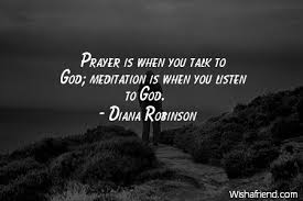 Quotes On Prayer Inspiration Diana Robinson Quote Prayer Is When You Talk To God Meditation Is