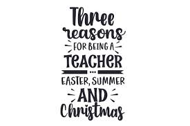 You can find all my projects. Three Reasons For Being A Teacher Easter Summer And Christmas Svg Cut File By Creative Fabrica Crafts Creative Fabrica